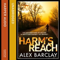 Harm's Reach - Alex Barclay