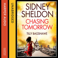 Sidney Sheldon's Chasing Tomorrow - Sidney Sheldon,Tilly Bagshawe