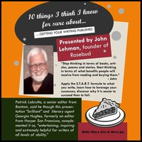 10 Things I Think I Know For Sure About...Getting Your Writing Published - John Lehman