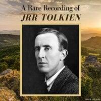 A Rare Recording of JRR Tolkien - J.R.R. Tolkien