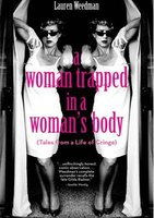 A Woman Trapped In A Woman's Body (Tales From A Life of Cringe) - Lauren Weedman