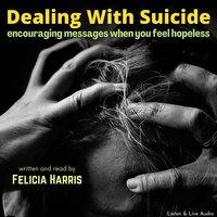 Dealing With Suicide - Felicia Harris