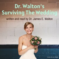 Dr. Walton's Surviving The Wedding - Dr. James E. Walton