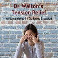 Dr. Walton's Tension Relief - Dr. James E. Walton