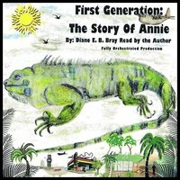 First Generation: The Story of Annie - Diane E.B. Bray