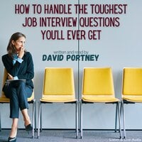 How To Handle The Toughest Job Interview Questions You'll Ever Get - David R. Portney