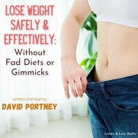 Lose Weight Safely & Effectively--Without Fad Diets or Gimmicks - David R. Portney