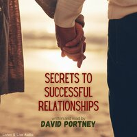 Secrets to Successful Relationships - David R. Portney