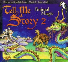 Tell Me A Story 2: Animal Magic - Amy Friedman