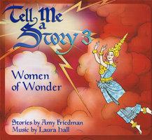 Tell Me A Story 3: Women of Wonder - Amy Friedman