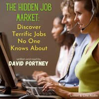 The Hidden Job Market: Discover Terrific Jobs No One Knows About - David R. Portney