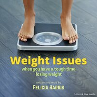 Weight Issues - Felicia Harris