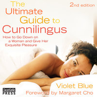 The Ultimate Guide to Cunnilingus: 2nd Edition - Violet Blue