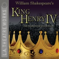 King Henry IV: The Shadow of Succession - William Shakespeare, Charles Newell, David Bevington