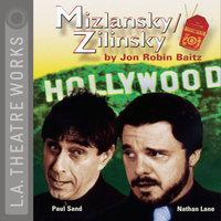 Mizlansky/Zilinsky - Jon Robin Baitz