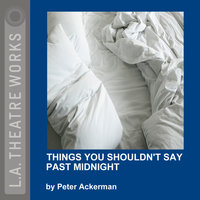 Things You Shouldn't Say Past Midnight - Peter Ackerman