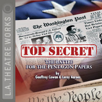 Top Secret - The Battle for the Pentagon Papers 2008 Tour Edition - Leroy Aarons, Geoffrey Cowan