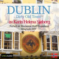 Grieg Travelogue - Dublin, Dirty Old Town - Karin Helena Sjøberg