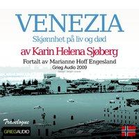 Grieg Travelogue - Venezia, Skjønnhet På Liv Og Død - Karin Helena Sjøberg