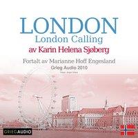 Reiseskildring - London Calling - Karin Helena Sjøberg