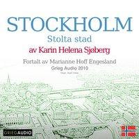 Reiseskildring - Stockholm, Stolta Stad - Karin Helena Sjøberg
