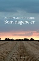 Som dagene er - Anne Marie Têtevide