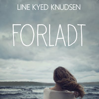 Forladt - Line Kyed Knudsen
