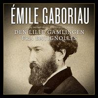 Den lille gamlingen fra Batignolles - Émile Gaboriau