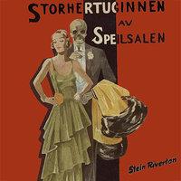 Storhertuginnen av Speilsalen - Stein Riverton