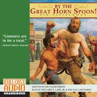 By the Great Horn Spoon! - Willard E. Lape Jr