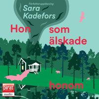 Hon som älskade honom - Sara Kadefors