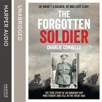 The Forgotten Soldier - Charlie Connelly