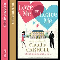 Love Me Or Leave Me - Claudia Carroll
