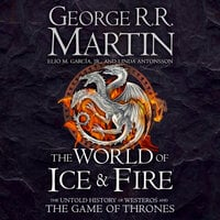 The World of Ice and Fire - George R.R. Martin, Linda Antonsson, Elio M. Garcia Jr.