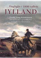 Dagligliv i 1800-tallets Jylland - Evald Tang Kristensen