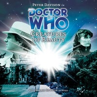 Doctor Who - 044 - Creatures of Beauty - Big Finish Productions