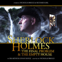 Sherlock Holmes 2.1 - The Final Problem & The Empty House - Big Finish Productions