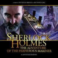 Sherlock Holmes: The Adventure of the Perfidious Mariner - Big Finish Productions