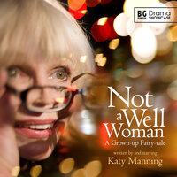 Not a Well Woman - Big Finish Productions