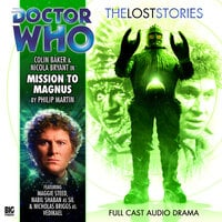 Doctor Who - The Lost Stories 1.2: Mission to Magnus - Big Finish Productions