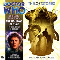 Doctor Who - The Lost Stories 1.4: The Hollows of Time - Big Finish Productions