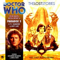 Doctor Who - The Lost Stories 1.5: Paradise 5 - Big Finish Productions
