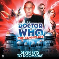 Doctor Who - The Stageplays 2: The Seven Keys to Doomsday - Big Finish Productions