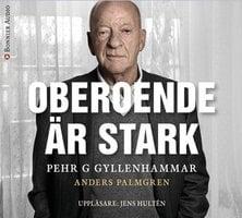 Oberoende är stark - Pehr G. Gyllenhammar, Anders Palmgren