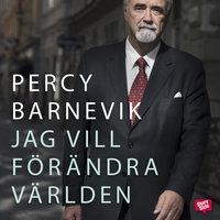 Jag vill förändra världen - Percy Barnevik