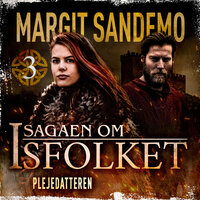 Isfolket 03 - Plejedatteren e-lyd - Margit Sandemo
