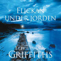 Flickan under jorden - Elly Griffiths