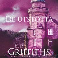 De utstötta - Elly Griffiths