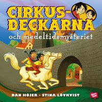 Cirkusdeckarna och medeltidsmysteriet - Dan Höjer