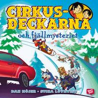 Cirkusdeckarna och fjällmysteriet - Dan Höjer